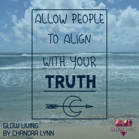 Allow People to Align With Your Truth