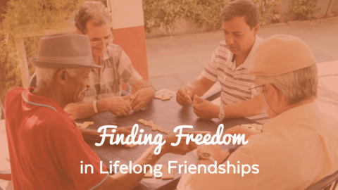 Finding Freedom in Lifelong Friendships