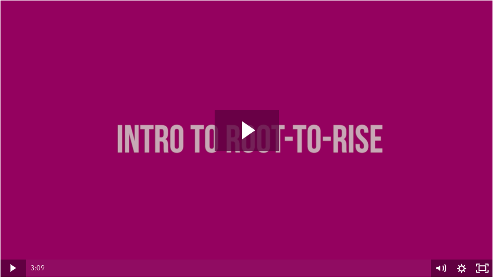 Intro video Root-to-Rise Course